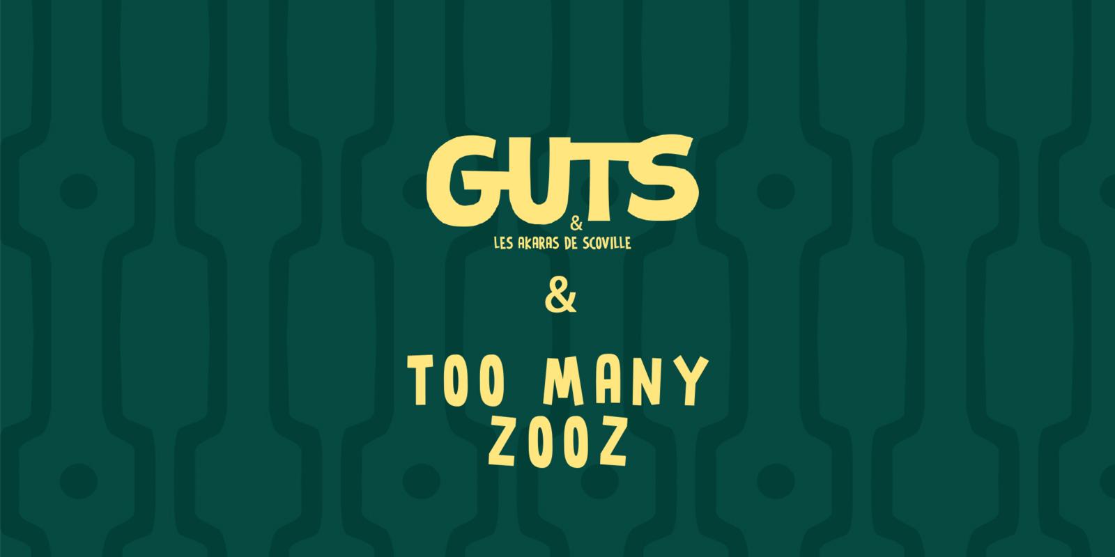 Guts & Too Many Zooz